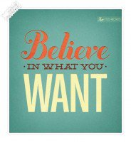 believe in what you want
