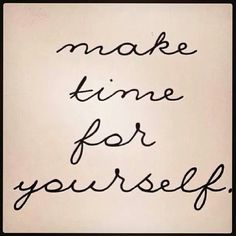 make time for you