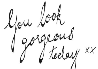 You look gorge